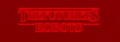 """The Future is Robots"" in 80's style"