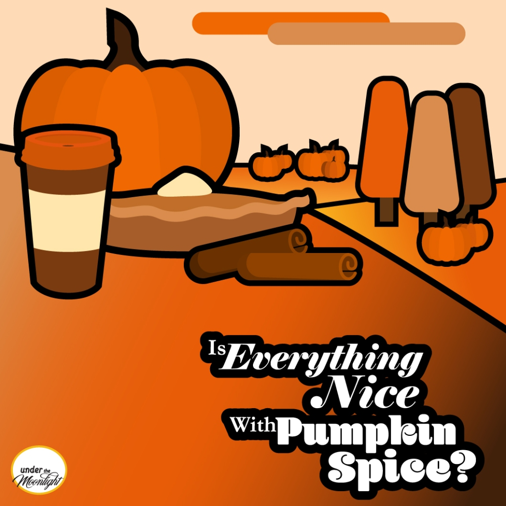 Illustration of an autumn field with pumpkins, orange fall trees, pumpkin pies, pumpkin spice lattes and cinnamon. Title: Is everything nice with pumpkin spice?